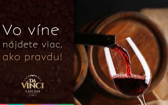 Vo víne nájdete omnoho viac, ako pravdu!