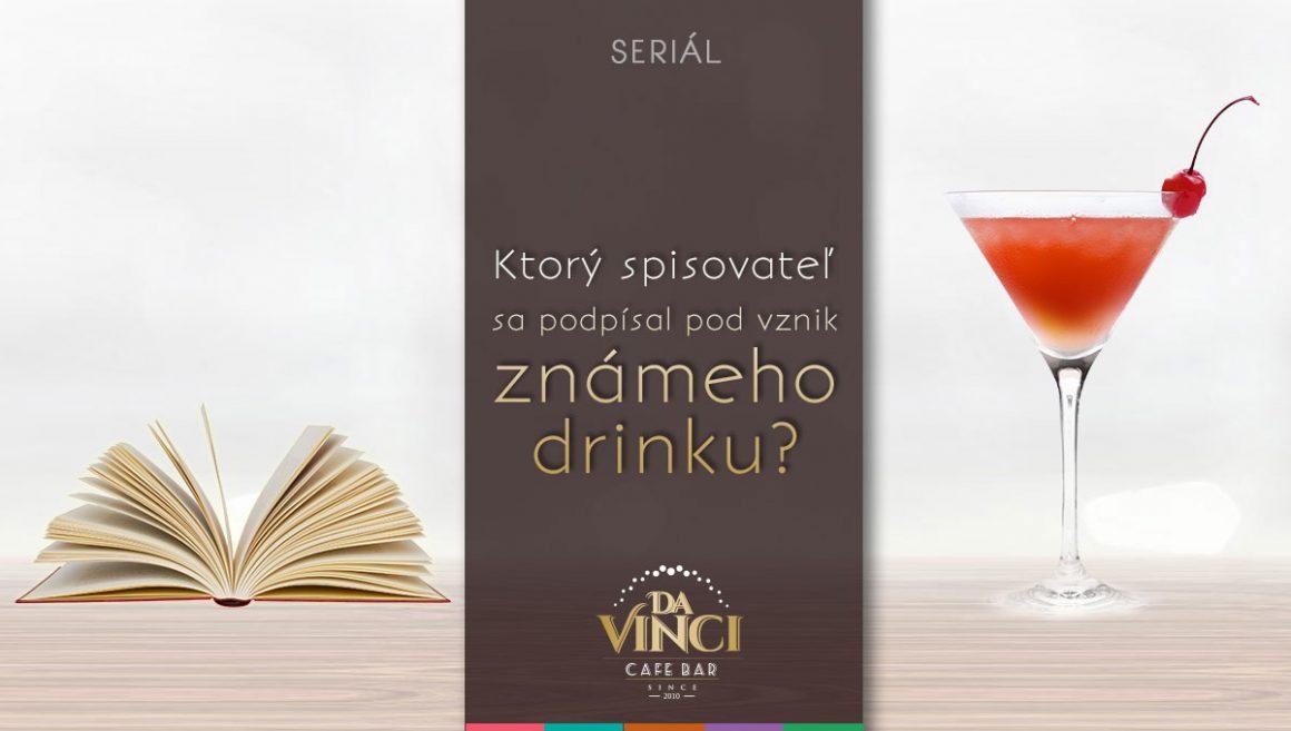 Viete, ktorý spisovateľ sa podpísal pod vznik známeho drinku?